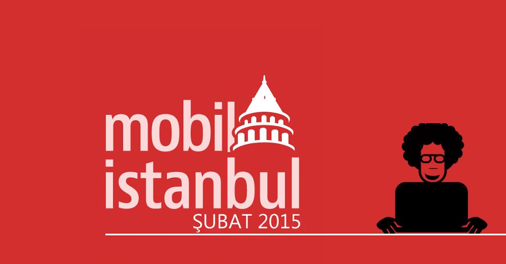 Mobil İstanbul Şubat 2015 - Geliştirici Günü : Deneyim Paylaşımı