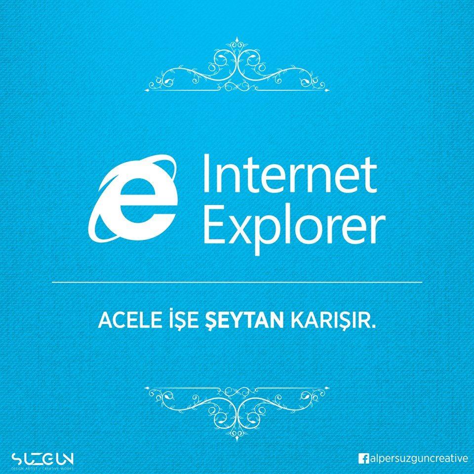 internet explorer acele ise seytan karisir