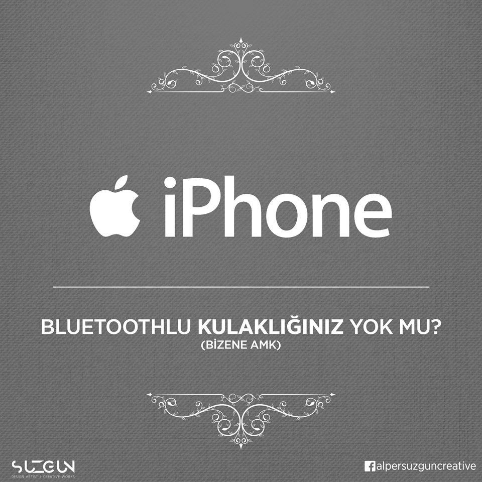 iphone marka slogan bluetooth kulakliginiz yok mu