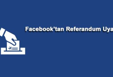 facebook referandum uyarısı secim 2017