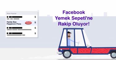 Facebook Yemek siparişi ile Yemek Sepetine Rakip Oluyor